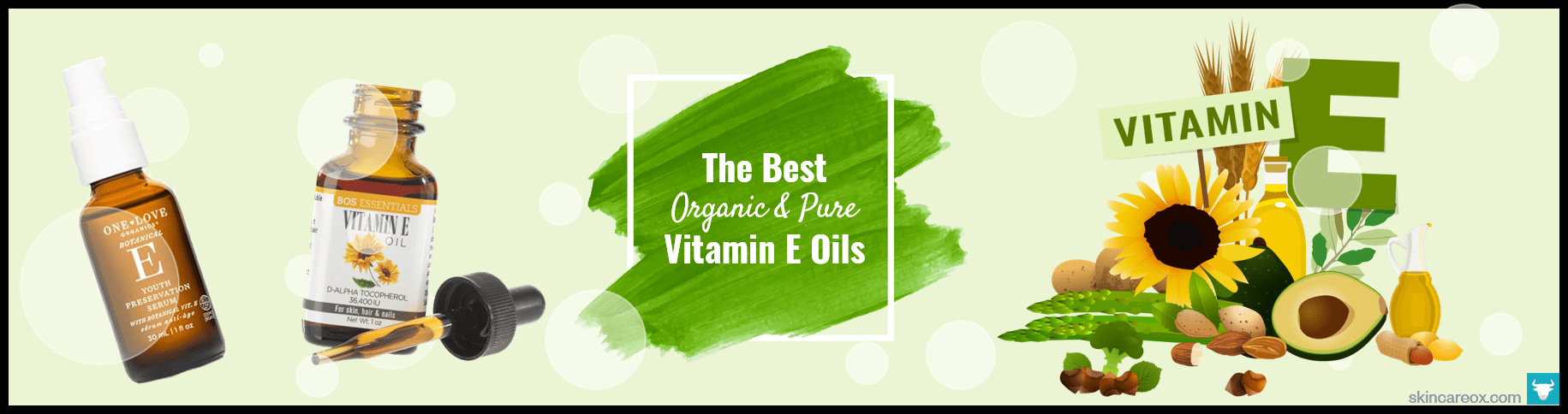 6 Best Organic + Pure Vitamin E Oils Rated by Beauty Experts